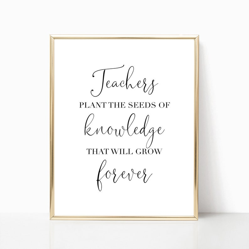 photograph about Teacher Thank You Printable identified as Trainer Thank Oneself PRINTABLE Wall Decor, Academics Plant Seeds Of Expertise That Will Expand Eternally, Stop Of Yr Instructor Appreciation