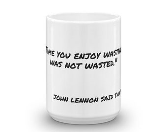 """John Lennon """"Wasted Time"""" Mug"""