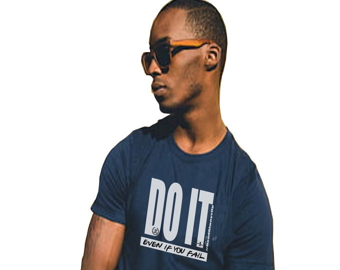 Do It - Even If You Fail Mens Womens Unisex Tee