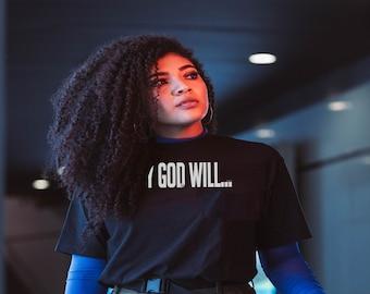 My God Will Womens/Mens Unisex Christian Tees