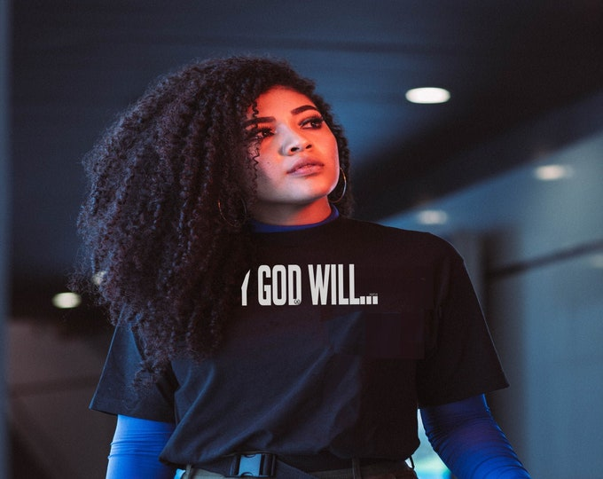 My God Will Womens/Mens Unisex Christian Tees