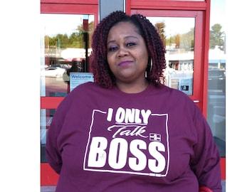 I Only Talk Boss Womens Unisex Long Sleeve Faith Based Tees
