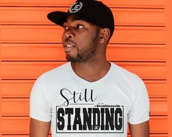 Still Standing Mens Womens Unisex T shirts