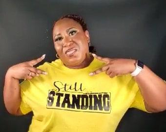 Still Standing Womens Mens Unisex T shirts