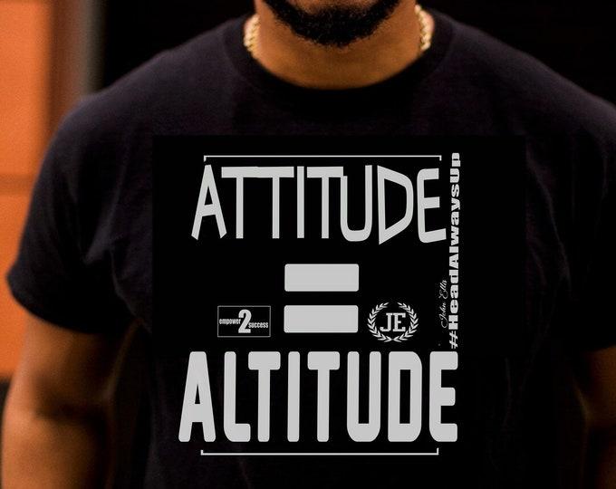 Attitude equals Altitude Mens Unisex Tshirt
