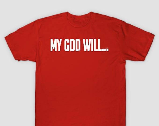 My God Will Womens/Mens Unisex Tee