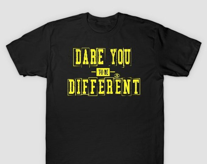 Dare You to Be Different Mens Tshirt
