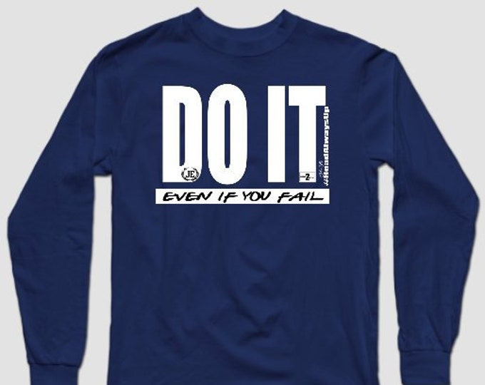 Do It - Even If You Fail Mens (Unisex) Longsleeve Tshirt