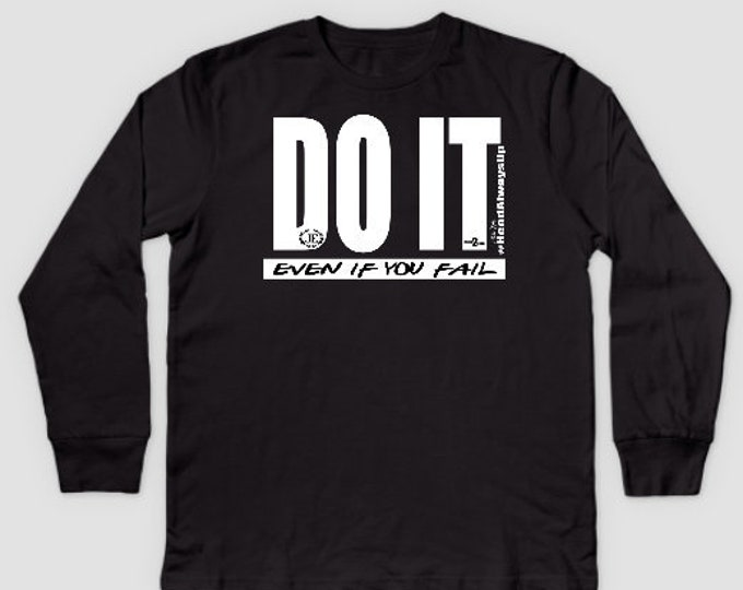 Do It - Even If You Fail Kids Longsleeve T-Shirt