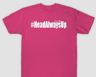 HeadAlwaysUp Womens (Unisex) T shirts Gifts