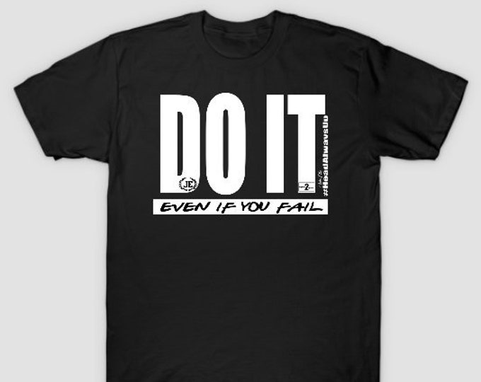 Do It - Even If You Fail Mens Womens Unisex Tshirt