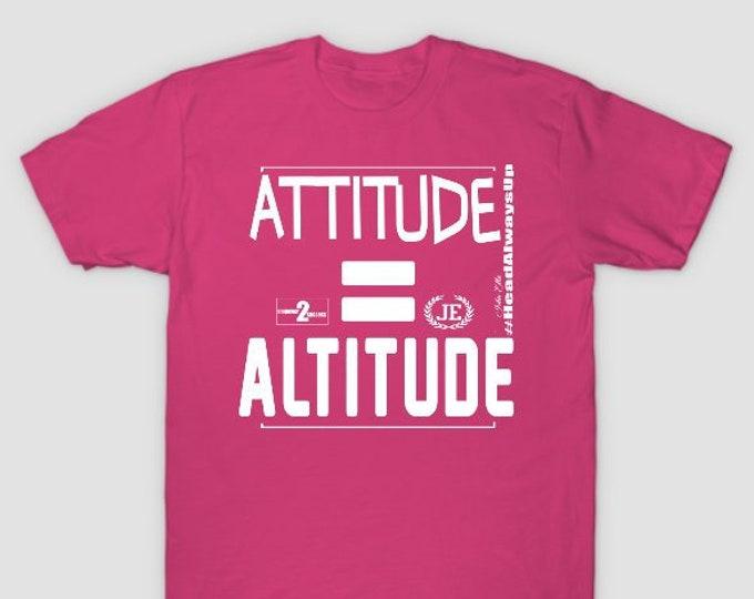 Attitude equals Altitude Womens Unisex Tshirt