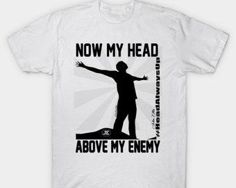 Now My Head Is Above My Enemy Men Tee