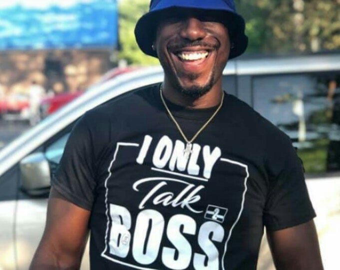 I Only Talk Boss Mens T shirts