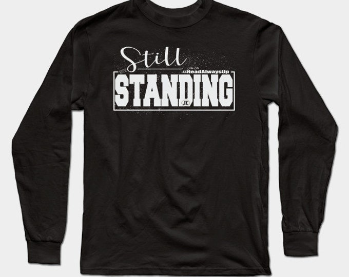 Still Standing Mens (Unisex) Long Sleeve T shirts