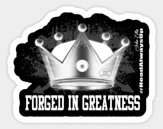 Forged In Greatness King Stickers