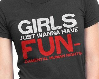 dec978c74ec Girls Just Wanna Have Fundamental Human Rights ladies tee protest t-shirt  feminism shirt