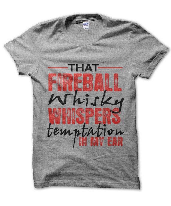 Cette mon Fireball Whisky murmures tentation dans mon Cette oreille unisexe t-shirt drôle boisson alcool partie t-shirt 2d4aee