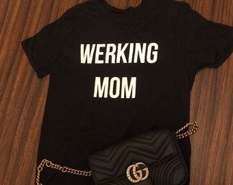 Werking Mom T-Shirt Fashion