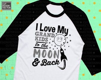 ac058cb8 I Love my grandkids to the moon and back svg, I Love my grandkids to the  moon and back print, grandparents svg, grandpa shirt, grandma shirt