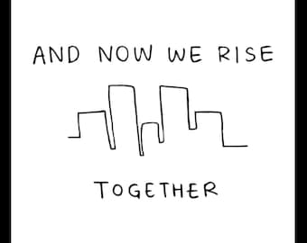 And Now We Rise Together - Printable Poster