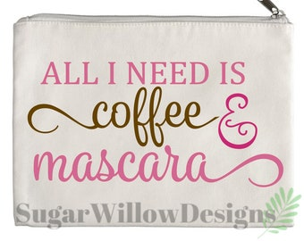 All I Need Is Coffee & Mascara Canvas Zipper Pouch, Cosmetic Bag, Canvas Zipper Pouch, Pencil Pouch, Pencil Case, Makeup Organizer, Makeup