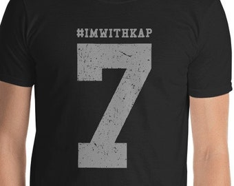 fde4626c I'm With Kap 7 Short-Sleeve Unisex T-Shirt - colin kaepernick football  support kap know your rights support kap kapernick