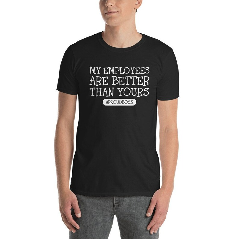 My Employees Are Better Than Yours Short-Sleeve Unisex T-Shirt image 0