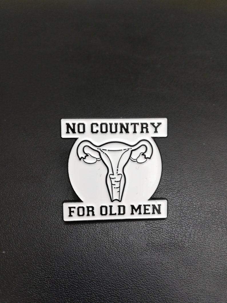 No Country For Old Men Enamel Pin  Feminist Feminism image 0