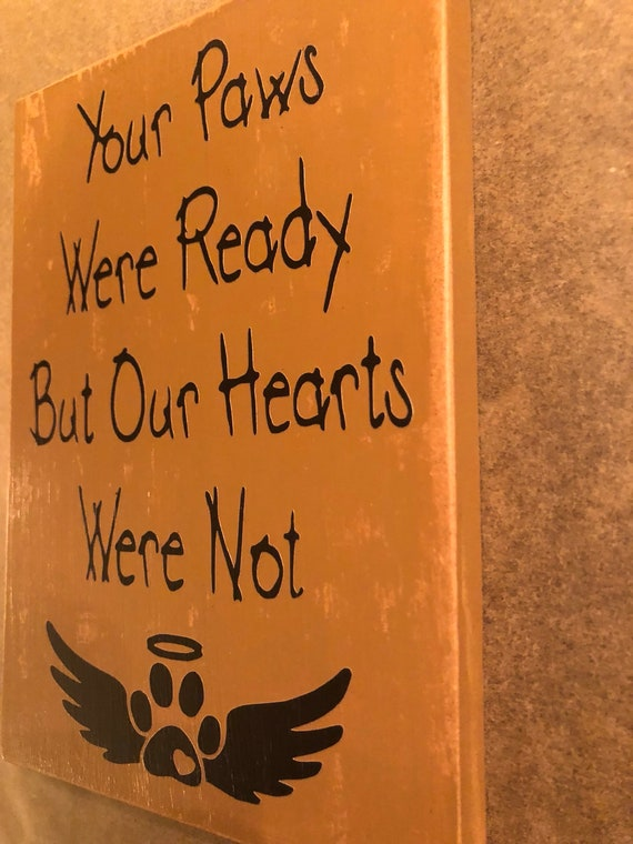 You Paws Were Ready Sign Loss Of A Pet Rainbow Bridge Etsy