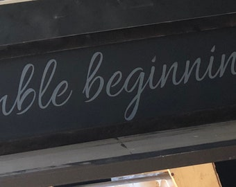 humble beginnings... sign