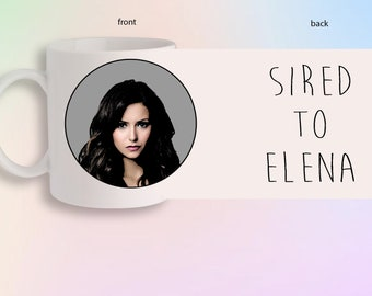 Sired To Elena Gilbert The Vampire Diaries Originals Portrait Front And Back Gift Mug