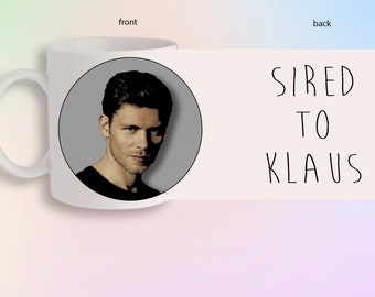 Sired To Klaus Mikaelson The Vampire Diaries Originals Portrait Front And Back Gift Mug