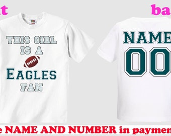 1ac6c16a7f7 this girl is a Eagles FAN customized personalized NAME NUMBER t-shirt  clothing girl kids lass shirt children toddler shirt
