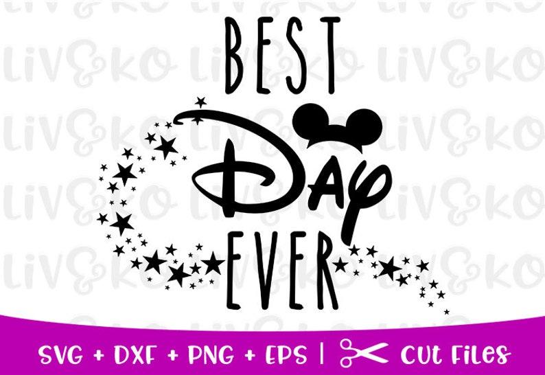 Best Day Ever svg, Disney svg, Disney cut file, Mickey svg,Cricut cut file,  Silhouette file