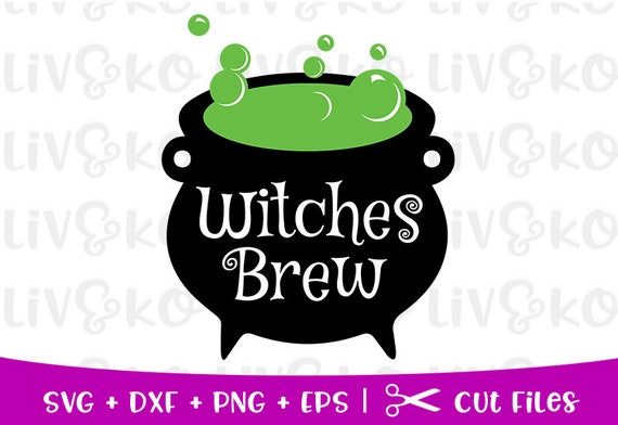 Witches Brew Svg Halloween Svg Cauldron Cut File Witches Etsy
