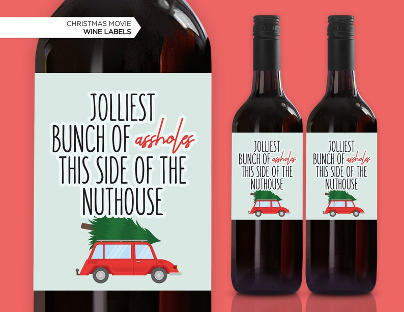 Clark Griswold Holiday Wine Wine Labels Jolliest Asshole Lampoon/'s Set of 4 or 1 Family Vacation Christmas Wine Bottle Labels