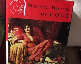 The Natural HIstory of Love by Diane Ackerman 1994 Hardcover