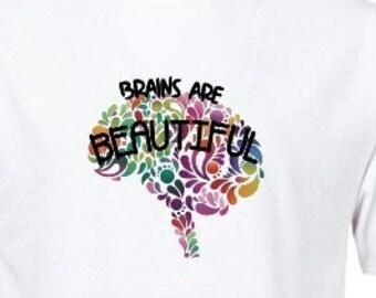 Brains are Beautiful Inspirational t-shirt