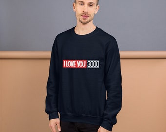 Unisex Sweatshirt - I Love You 3000