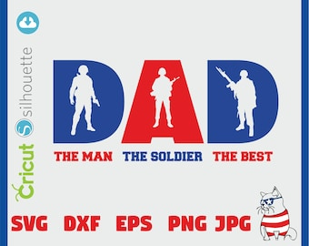 Dad the man the veteran the hero SVG DFX Cricut fathers day svg, military svg, dad svg, soldier svg, veteran svg, commercial license