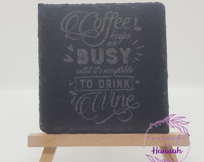 Coffee Keeps Me Busy Until It's Acceptable To Drink Wine Slate Coaster