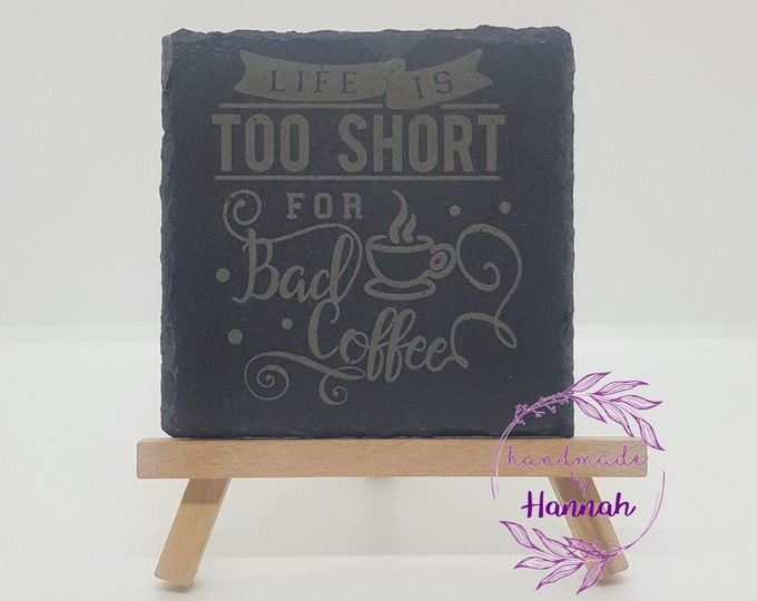Life Is Too Short For Bad Coffee Slate Coaster