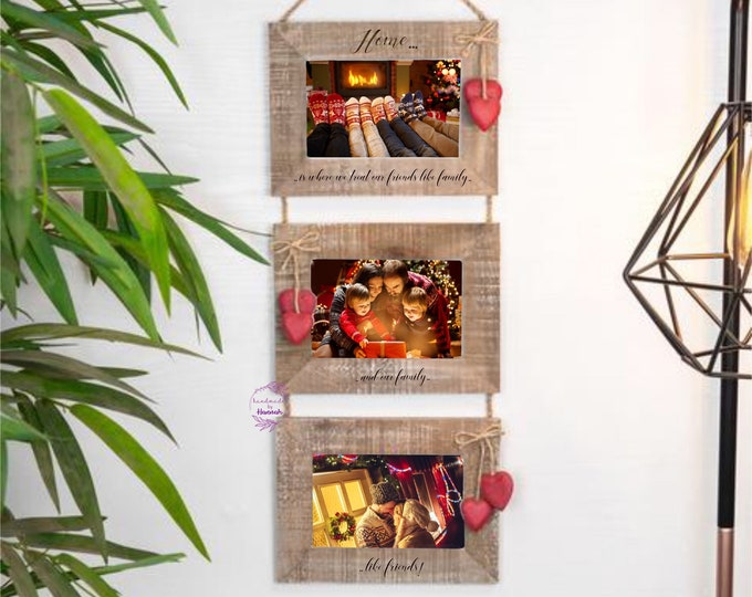 Home is where we treat friends like family - Hanging Triple Photo frame