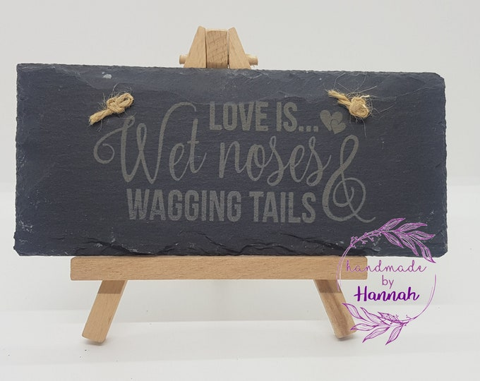 'Love Is Wet Noses And Wagging Tails' Slate Hanging Sign