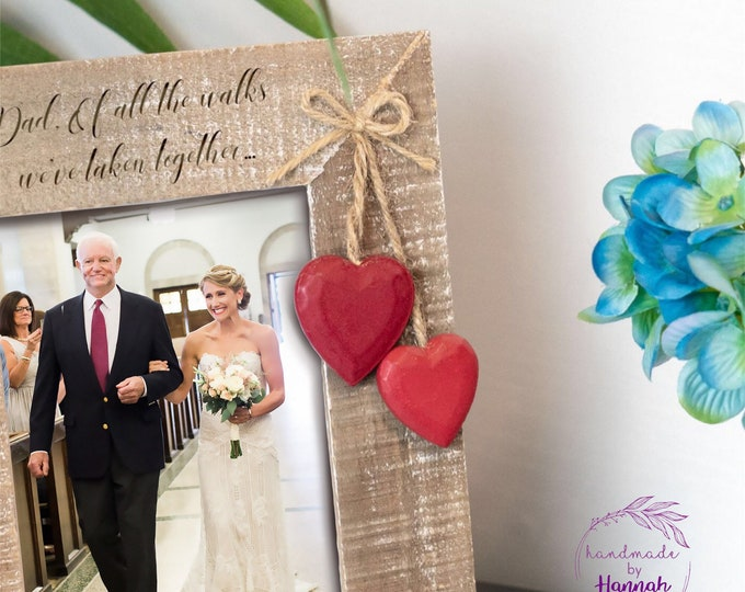 Dad of all the walks we've taken together - wedding frame - father of the bride - wedding frames - personalised gift