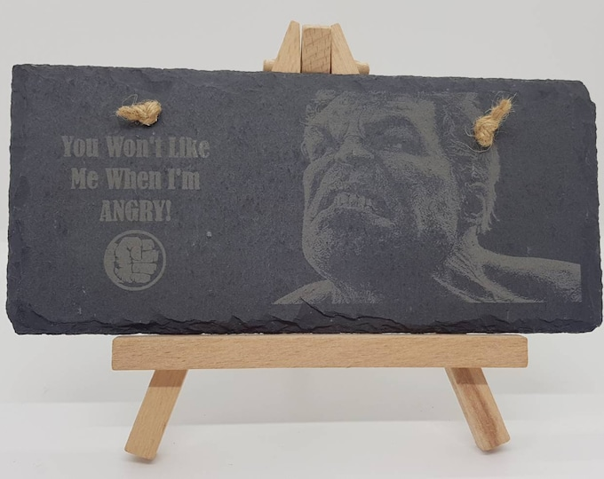 "The Hulk ""You wouldn't like me when I'm angry"" Quote Slate Sign"