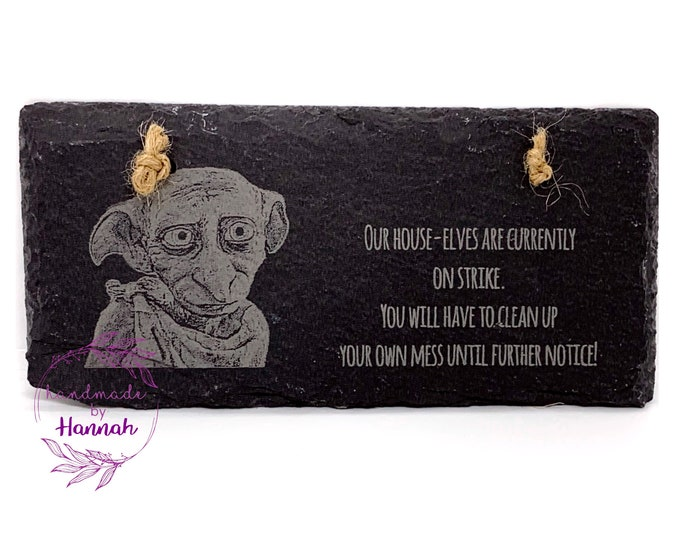 House-elves on strike sign - cleaning sign - Harry Potter inspired - Dobby Sign - slate sign