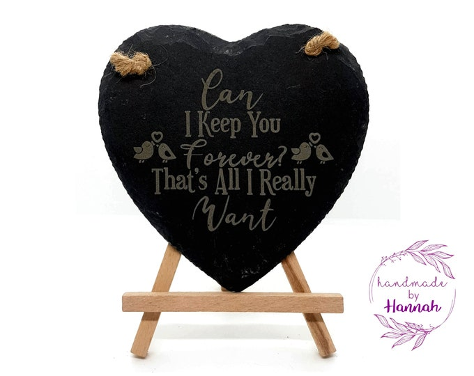 Can I Keep You Forever? Slate Heart Hanging Sign