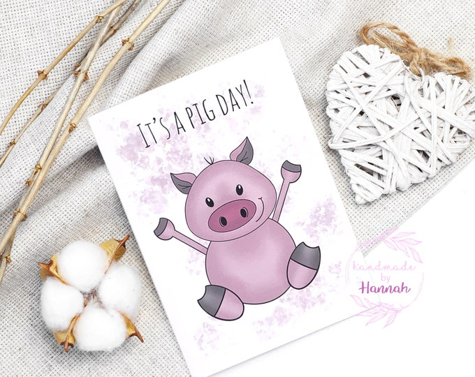 Greeting Cards - Handmade Cards - It's A Pig Day - Big Day Card - Pig Card - Love Card - Made in Wales